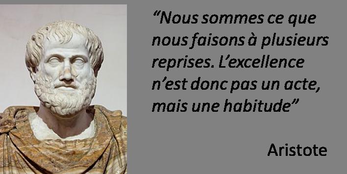 L excellence n'est donc pas un acte mais une habitude Aristote